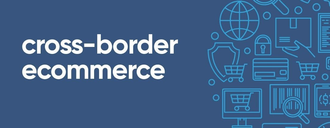 expand-ecommerce-globally-cross-boarder